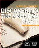 Discovering the American Past to 1877 : A Look at the Evidence, Wheeler, William Bruce and Becker, Susan D., 061852259X