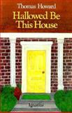 Hallowed Be This House, Thomas Howard, 0898702593