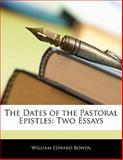 The Dates of the Pastoral Epistles, William Edward Bowen, 1141072599