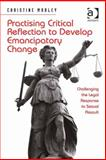 Practicing Critical Reflection to Develop Emancipatory Change : Challenging the Legal Response to Sexual Assault, Morley, Christine, 1409462595