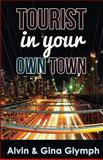 Tourist in Your Own Town, Alvin Glymph, 1484092597