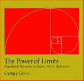 The Power of Limits, Gyorgy Doczi, 1590302591