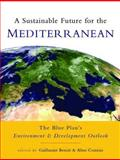 A Sustainable Future for the Mediterranean : The Blue Plan's Environment and Development Outlook, , 1844072592