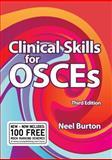 Clinical Skills for OSCEs, 3/e, Burton, Neel, 1904842593