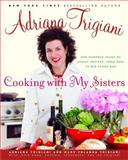 Cooking with My Sisters, Mary Trigiani and Lucia Anna Trigiani, 1400062594