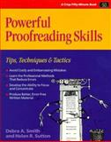 Powerful Proofreading Skills : Tips, Techniques and Tactics, Smith, Debra A., 1560522593