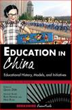 Education in China : Education History, Models, and Initiatives, Qiang Zha, 1933782595