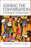 Joining the Conversation : An Anthology for Developing Readers, Weibel, Marguerite Crowley, 0130402591