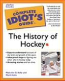The Complete Idiot's Guide to the History of Hockey, Kelly, Malcolm and Askin, Mark, 0130882593