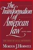 The Transformation of American Law, 1870-1960, Morton J. Horwitz, 0195092597