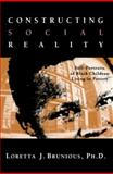 Constructing Social Reality, Loretta J. Brunious, 0415932599