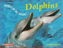 Dolphins, Judith Hodge and Susan Brocker, 0764102591