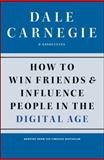How to Win Friends and Influence People in the Digital Age, Dale Carnegie and Associates Staff, 1451612591