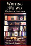 Writing the Civil War : The Quest to Understand, , 1570032599