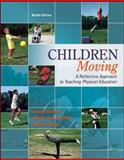 Children Moving : A Reflective Approach to Teaching Physical Education, Graham, George and Holt/Hale, Shirley Ann, 0078022592