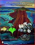 Mesozoic Fossils II, Bruce L. Stinchcomb and Stinchcomb Stinchcomb, 0764332597