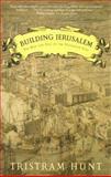 Building Jerusalem, Tristram Hunt, 080508259X