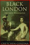 Black London : Life Before Emancipation, Gerzina, Gretchen H., 0813522595