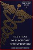 The Ethics of Electronic Patient Records, Eike-Henner W. Kluge, 0820452599