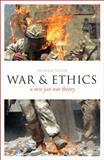 War and Ethics : A New Just War Theory, Fotion, Nicholas, 0826492592