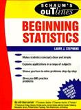 Schaum's Outline of Beginning Statistics, Stephens, Larry J., 0070612595