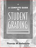 A Complete Guide to Student Grading, Haladyna, Thomas M., 0205272592
