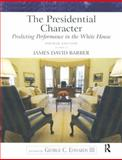 The Presidential Character : Predicting Performance in the White House, Barber, James D., 020565259X