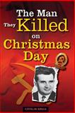 The Man They Killed on Christmas Day, Catalin Gruia, 1492282596
