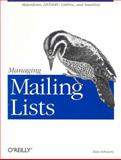 Managing Mailing Lists : Majordomo, LISTSERV, Listproc, and SmartList, Schwartz, Alan, 156592259X