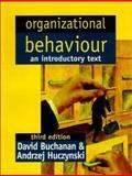 Organizational Behaviour : An Introductory Text, Huczynski and Buchanan, David, 0132072599