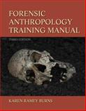 Forensic Anthropology Training Manual, Burns, Karen Ramey, 0205022596