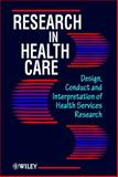 Research in Health Care : Design, Conduct and Interpretation of Health Services Research, Crombie, I. K. and Davies, H. T., 0471962597