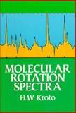 Molecular Rotation Spectra, Kroto, Harold W., 048667259X