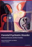 Parental Psychiatric Disorder : Distressed Parents and Their Families, , 0521452597
