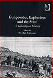 Gunpowder, Explosives and the State : A Technological History, Buchanan, Brenda J., 0754652599