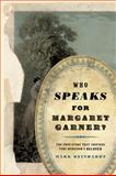 Who Speaks for Margaret Garner?, Mark Reinhardt, 0816642591