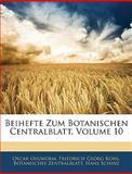 Beihefte Zum Botanischen Centralblatt, Volume 22 (German Edition), Oscar Uhlworm and Friedrich Georg Kohl, 1144782597