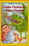 Robbie Packford - Alien Monster, Heather Sander, 1551432595