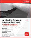 Achieving Extreme Performance with Oracle Exadata, Stackowiak, Robert and Greenwald, Rick, 0071752595