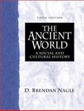 The Ancient World : A Social and Cultural History, Nagle, D. Brendan, 013091259X