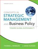 Concepts in Strategic Management and Business Policy : Toward Global Sustainability Plus New Mymanagementlab with Pearson Etext, Wheelen, Thomas L. and Hunger, J. David, 0133052591