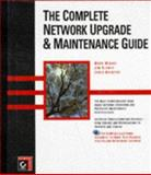 The Complete Network Upgrade and Maintenance Guide, Minasi, Mark, 0782122590