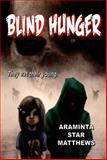 Blind Hunger, Araminta Star Matthews, 0978792599