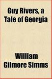Guy Rivers, a Tale of Georgi, Simms, William Gilmore, 1152762591