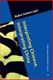 Interpreting Chinese, Interpreting China, Robin Setton, 9027222592