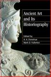 Ancient Art and Its Historiography, , 052129259X