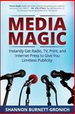 Media Magic, Shannon Burnett-Gronich, 0615962599