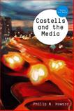 Castells and the Media, Howard, Philip N., 074565259X