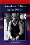 American Culture in the 1930s, Eldridge, David, 0748622594