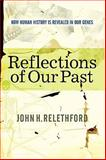 Reflections of Our Past, John H. Relethford, 0813342597